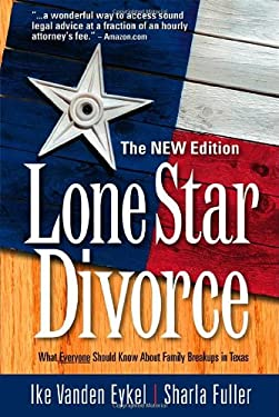 Lone Star Divorce: What Everyone Should Know about Family Breakups in Texas 9780974946122