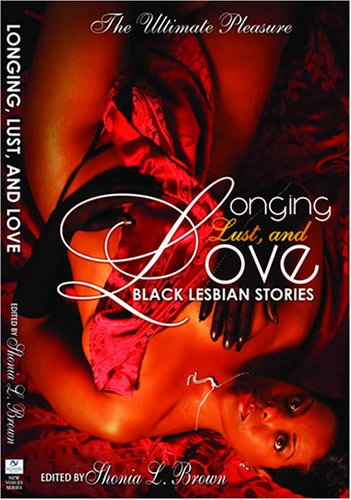 Longing, Lust, and Love: Black Lesbian Stories 9780978595401