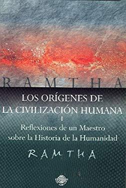Los Origenes de la Civilizacion Humana I: Reflexiones de un Maestro Sobre la Historia de la Humanidad 9780977266999