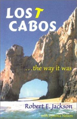 Lost Cabos: The Way It Was 9780971691803