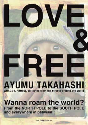Love & Free: Words & Photos Collected from the Streets Around the World 9780978508470
