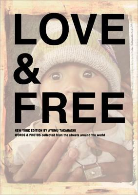 Love & Free: Words & Photos Collected from the Streets Around the World 9780978508418