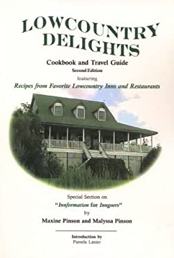 Lowcountry Delights: Cookbook & Travel Guide 9780971666221