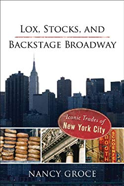Lox, Stocks, and Backstage Broadway: Iconic Trades of New York City 9780978846046