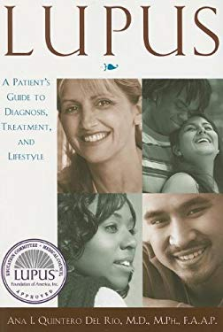 Lupus: A Patient's Guide to Diagnosis, Treatment, and Lifestyle 9780974314433