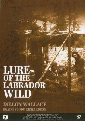 Lure of the Labrador Wild