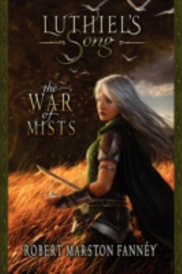Luthiel's Song: The War of Mists 9780976422617