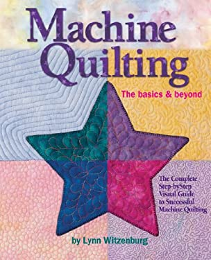 Machine Quilting: The Basics & Beyond 9780979371134