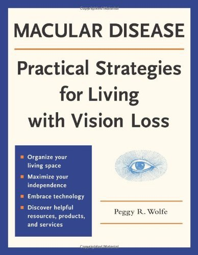 Macular Disease: Practical Strategies for Living with Vision Loss 9780979294518