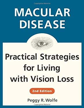 Macular Disease: Practical Strategies for Living with Vision Loss 9780979294525