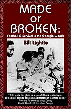 Made or Broken: Football & Survival in the Georgia Woods 9780974466873