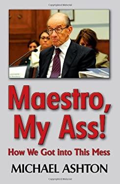 Maestro, My Ass! 9780979354274