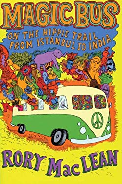 Magic Bus: On the Hippie Trail from Istanbul to India 9780978843199