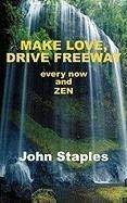 Make Love, Drive Freeway