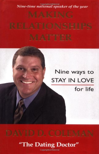 Making Relationships Matter: Nine Ways to Stay in Love for Life 9780971784321