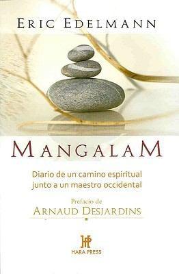 Mangalam: Diario de un Camino Espiritual Junto A un Maestro Occidental 9780977789962