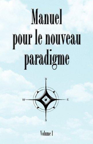 Manuel Pour Le Nouveau Paradigme 9780979917608