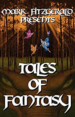 Mark Fitzgerald Presents Tales of Fantasy 9780978877750