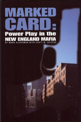 Marked Card: Power Play in the New England Mafia 9780979975615