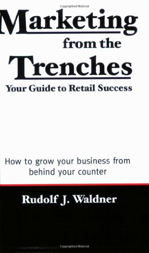 Marketing from the Trenches: Your Guide to Retail Success 9780978989309