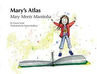 Mary's Atlas: Mary Meets Manitoba