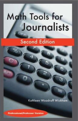 Math Tools for Journalists: Professor/Professional Version 9780972993746