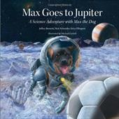 Max Goes to Jupiter: A Science Adventure with Max the Dog 4328315