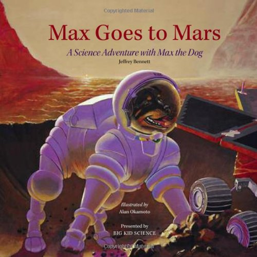Max Goes to Mars: A Science Adventure with Max the Dog 9780972181914