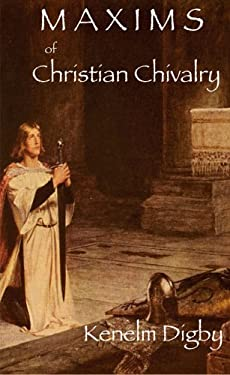 Maxims of Christian Chivalry 9780977616800