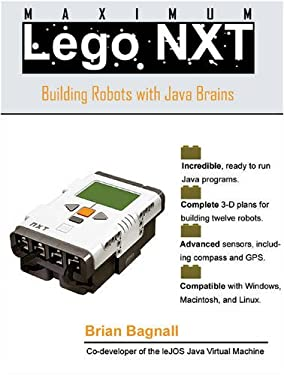 Maximum LEGO NXT: Building Robots with Java Brains 9780973864915