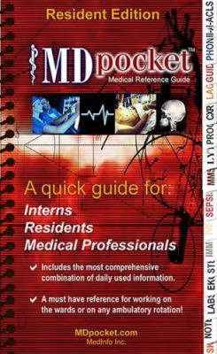 Mdpocket Medical Reference Guide: Resident Edition: A Quick Guide For: Interns, Residents, Medical Professionals 9780976544029