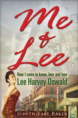 Me & Lee: How I Came to Know, Love and Lose Lee Harvey Oswald 9780979988677