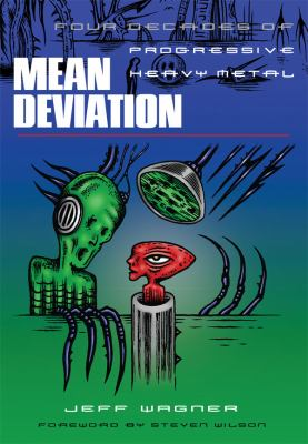 Mean Deviation: Four Decades of Progressive Heavy Metal 9780979616334