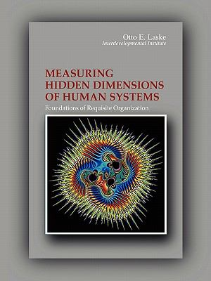 Measuring Hidden Dimensions of Human Systems 9780977680061