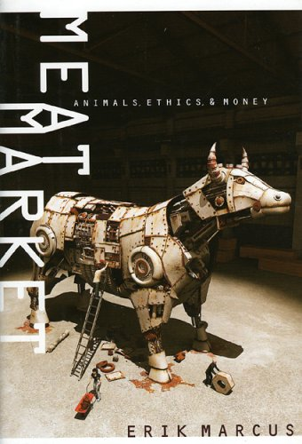Meat Market: Animals, Ethics, & Money 9780975867907
