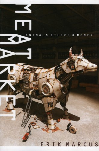 Meat Market: Animals, Ethics, & Money 9780975867914
