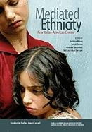 Mediated Ethnicity: New Italian-American Cinema 9780970340368