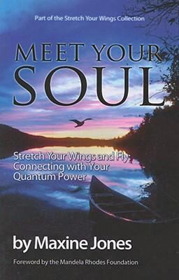Meet Your Soul: Stretch Your Wings and Fly: Connecting with Your Quantum Power 9780979784101