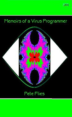 Memoirs of a Virus Programmer 9780976542681