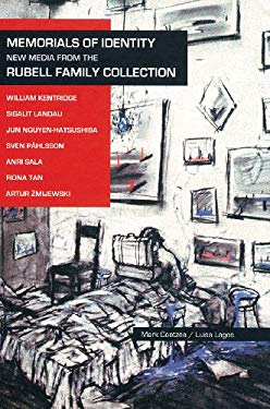 Memorials of Identity: New Media from the Rubell Family Collection 9780971634183