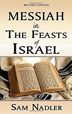 Messiah in the Feasts of Israel 9780970261977