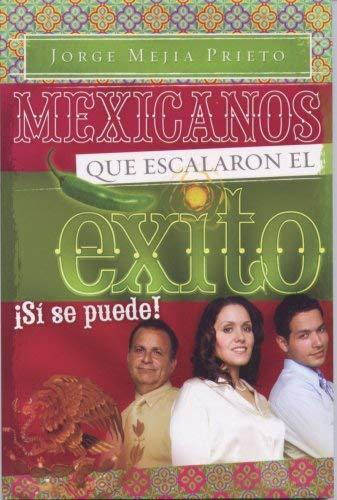 Mexicanos Que Escalaron el Exito: Si Se Puede! 9780978982065