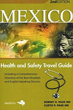 Mexico: Health and Safety Travel Guide 9780972962223