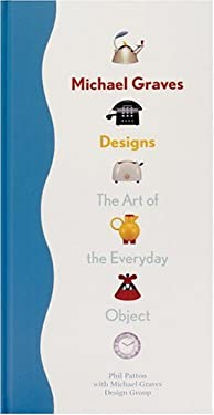 Michael Graves Designs: The Art of the Everday Object 9780971793521