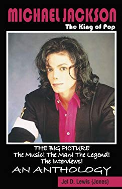 Michael Jackson the King of Pop: The Big Picture; The Music! the Man! the Legend! the Interviews! 9780974977904