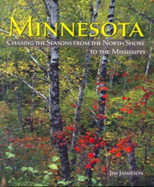 Minnesota: Chasing the Seasons from the North Shore to the Mississippi 9780972912631