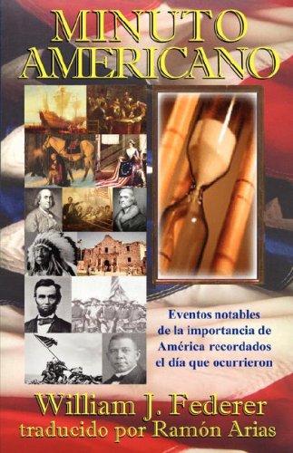 Minuto Americano- Eventos Notables de La Importancia de Amrica Recordados El Da Que Ocurrieron 9780977808540