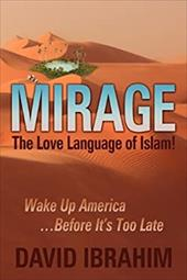 Mirage: The Love Language of Islam! Wake Up America...Before It's Too Late 4324874