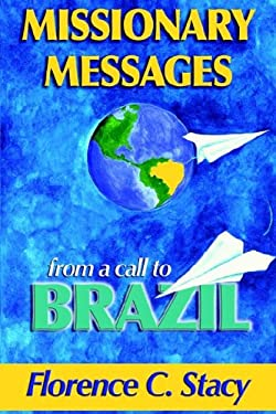 Missionary Messages from a Call to Brazil 9780976525202