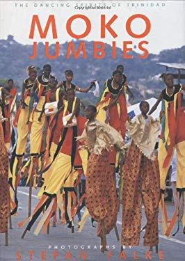 Moko Jumbies: The Dancing Spirits of Trinidad 9780972766135